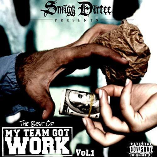 Smigg Dirtee, Eddie Haskill & Young Rebz – Smigg Dirtee Presents The Best Of My Team Got Work Vol. 1