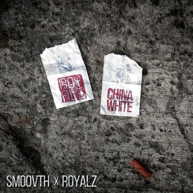 SmooVth & Royalz – China White