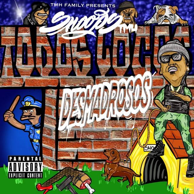 Snoops Tmh – Todos Locos Desmadrosos