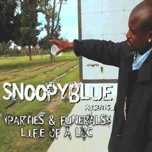 Snoopyblue – Parties & Funerals L.I.F.E. Of A Loc