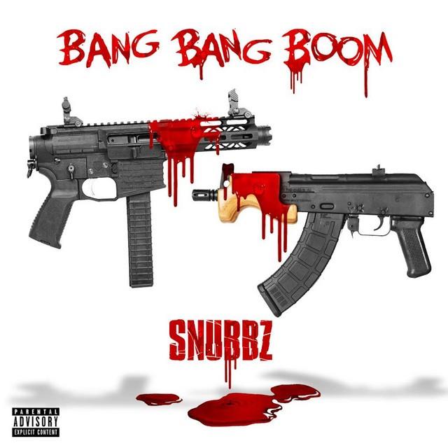 Snubbz – Bang Bang Boom