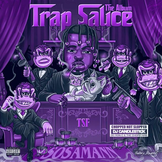 Sosamann – Trap Sauce: The ChopNotSlop Remix