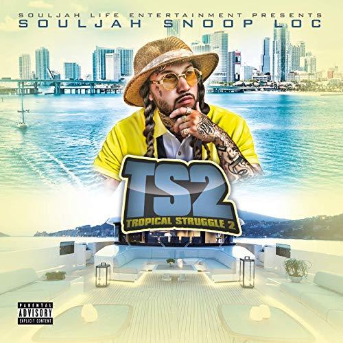 Souljah Snoop Loc – Tropical Struggle 2