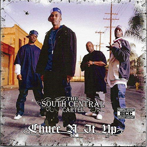 South Central Cartel – Chucc N It Up