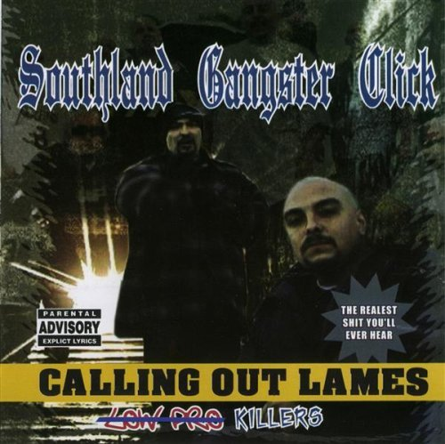 Southland Gangster Click – Calling Out Lames