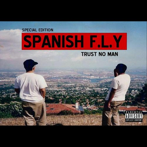 Spanish Fly – Trust No Man – Special Edition