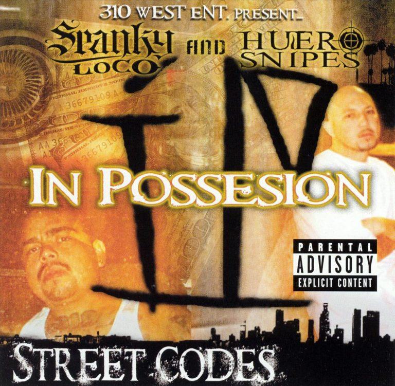 Spanky Loco & Huero Snipes – In Possesion – Street Codes