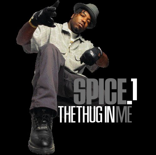 Spice 1 – The Thug In Me