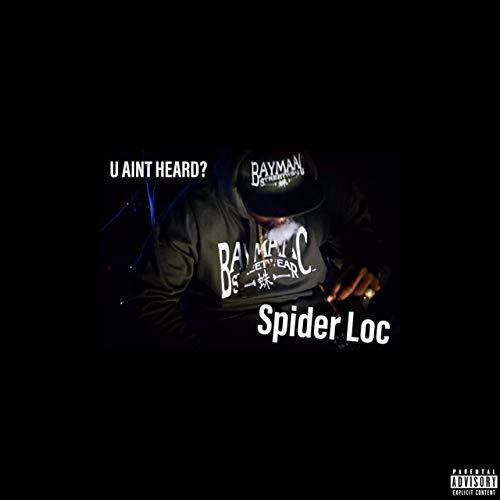 Spider Loc – U Ain't Heard?