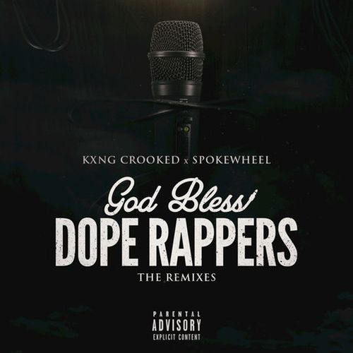 Spokewheel & KXNG Crooked – God Bless Dope Rappers (The Remixes)