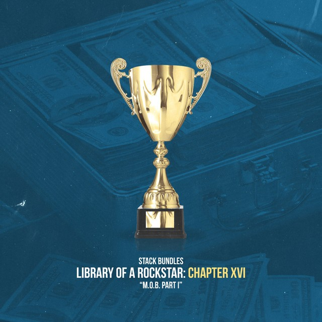 Stack Bundles – Library Of A Rockstar: Chapter 16 – M.O.B. Pt. 1