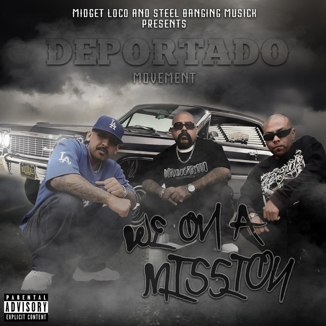 Steel Banging Deportado Movement – We On A Mission