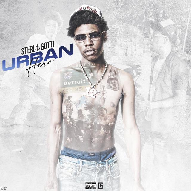 Sterl Gotti – Urban Hero