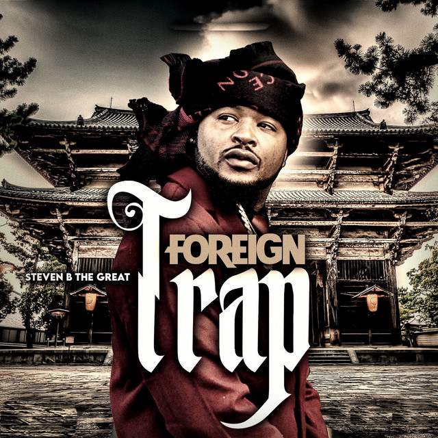 Steven B The Great – Foreign Trap