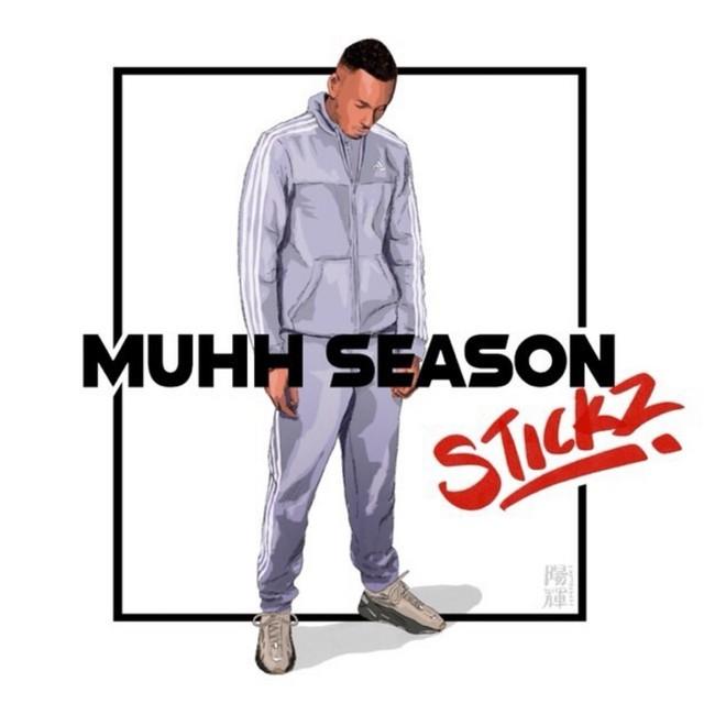 Stickz – Muhh Season