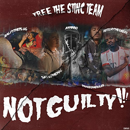 Stinc Team – Free The Stinc Team – Not Guilty!!!