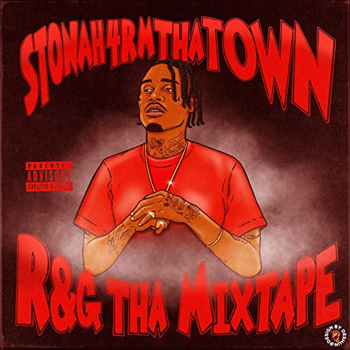 Stonah4rmthatown – R&G Tha Mixtape