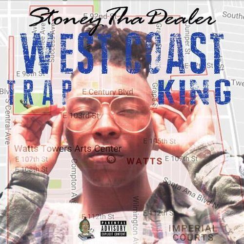 StoneyThaDealer – Westcoast Trapking