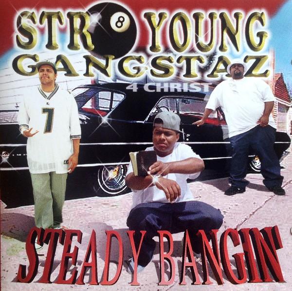 Str8 Young Gangstaz – Steady Bangin'