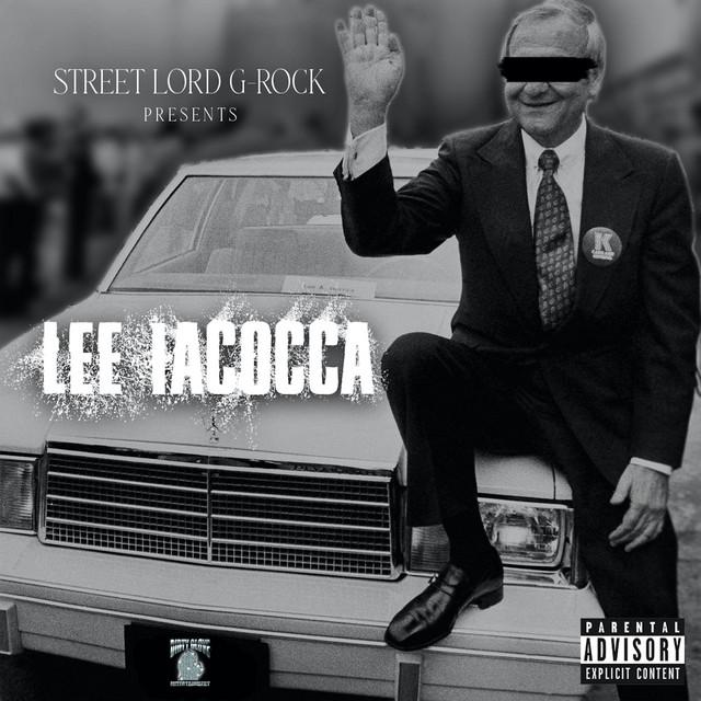 Street Lord G-Rock – Lee Iacocca