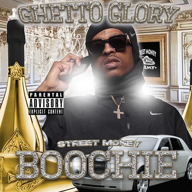 Street Money Boochie – Ghetto Glory