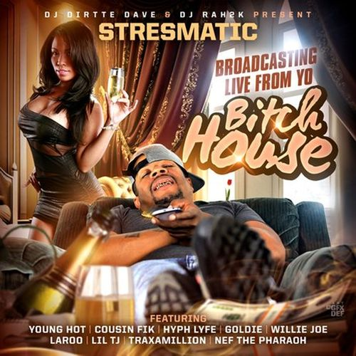 Stresmatic – Broadcasting Live From Yo Bitch House