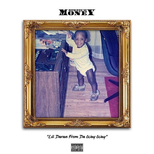 Stretch Money – Lil' Daran From Da Way Way