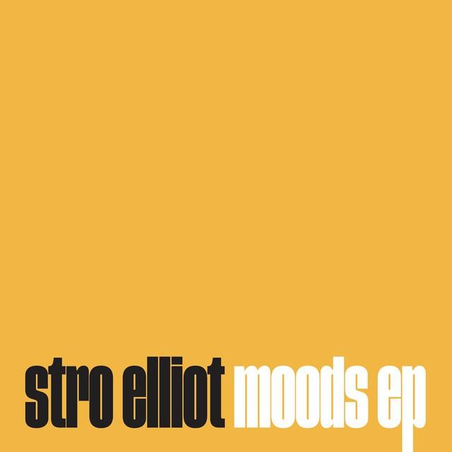 Stro Elliot – Moods EP