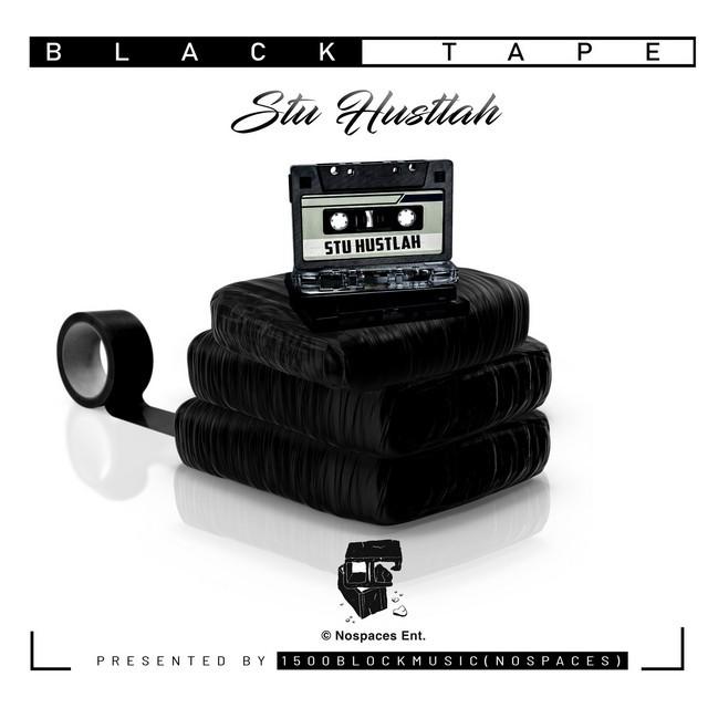 Stu Hustlah – Black Tape