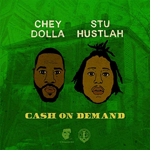 Stu Hustlah & Chey Dolla – Cash On Demand