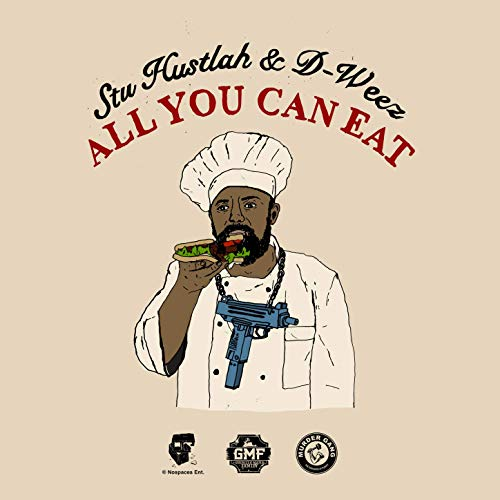Stu Hustlah & D-Weez – All You Can Eat