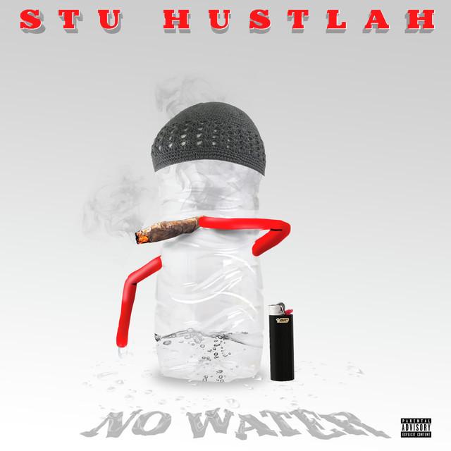 Stu Hustlah – No Water