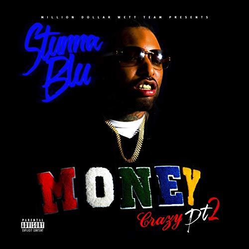 Stunna Blu – Money Crazy, Pt. 2