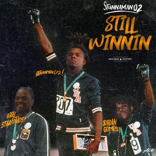 Stunnaman02 – Still Winnin'