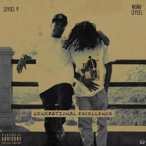 Styles P & Noah Styles – Generational Excellence