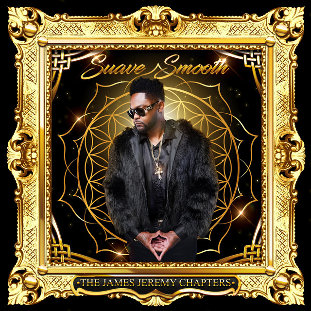 Suave Smooth – The James Jeremy Chapters