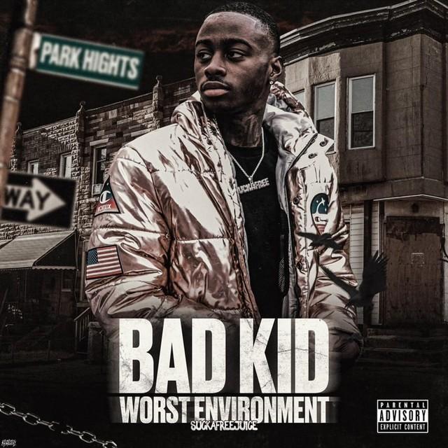 Suckafreejuice – Bad Kid Worst Environment