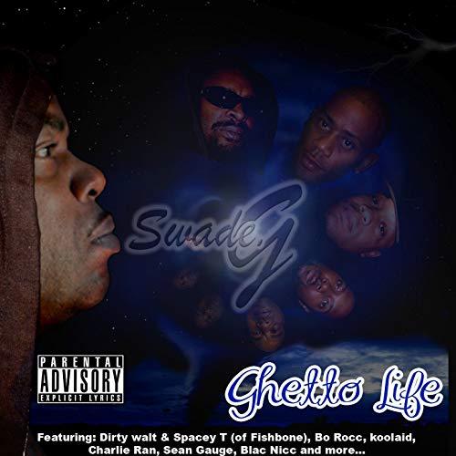 Swade G - Ghetto Life