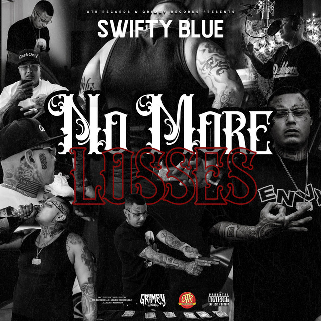 Swifty Blue – No More Losses