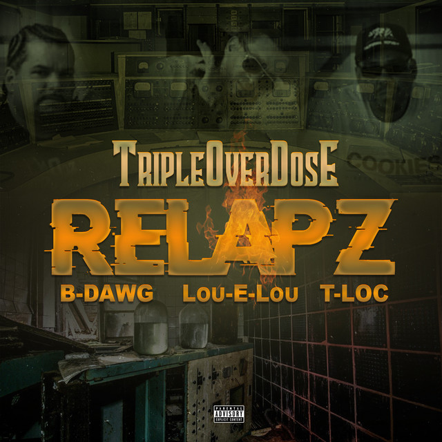 T-Loc, Lou-E-Lou & B-Dawg – Tripleoverdose Relapz