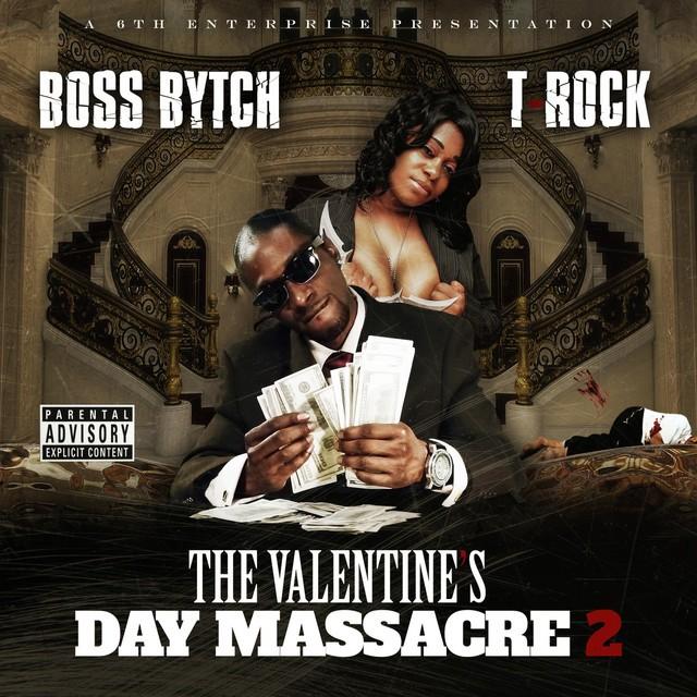 T-Rock & Boss Bytch – The Valentines Day Massacre 2