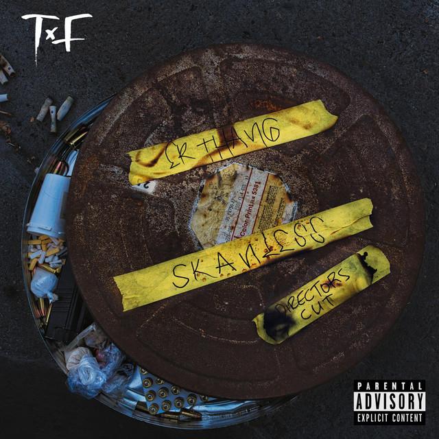 T.F – ErThangSkanless (Directors Cut)