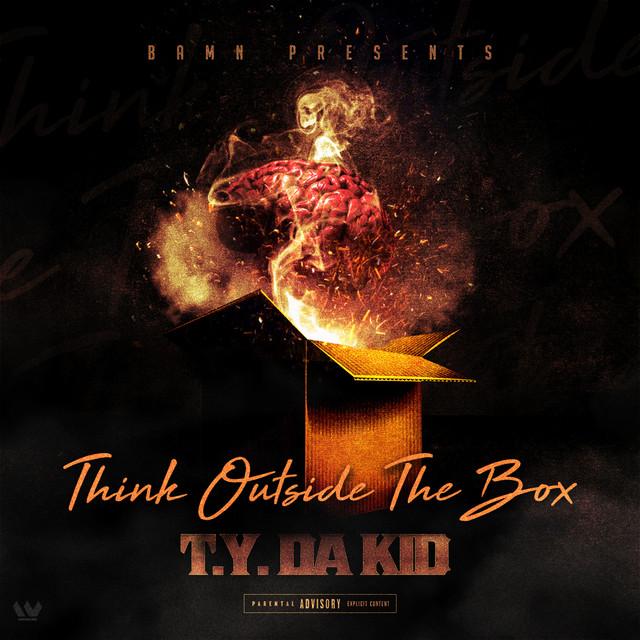 T.Y. Da Kid – Think Outside The Box