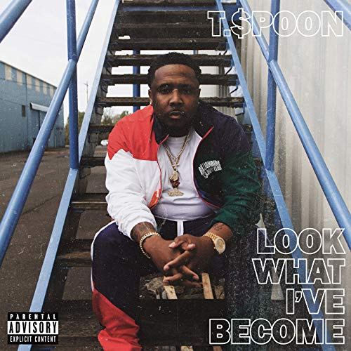 T.$poon – Look What I've Become