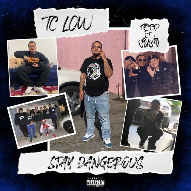 TC Low – Stay Dangerous