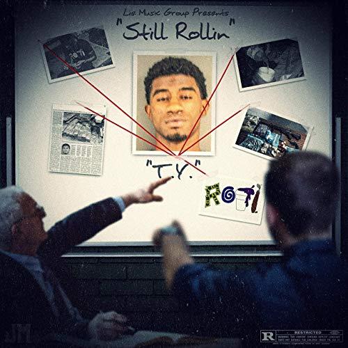 TY – Still Rollin'