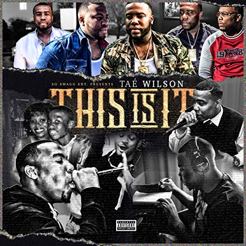 Taé Wilson – This Is It