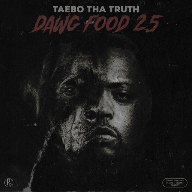 Taebo Tha Truth – Dawg Food 2.5