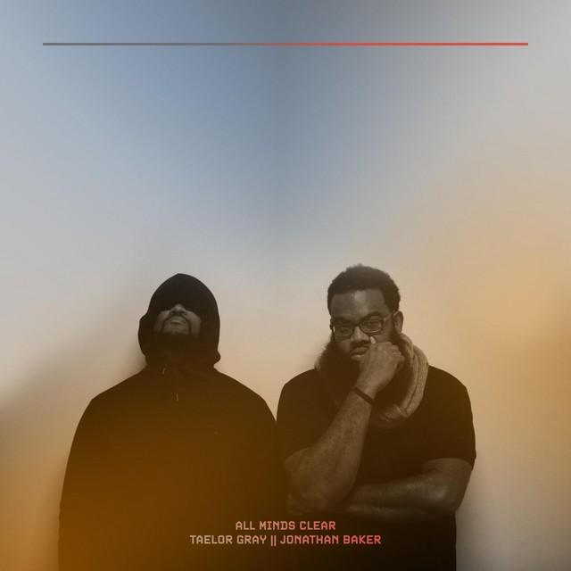 Taelor Gray & Jonathan Baker – All Minds Clear