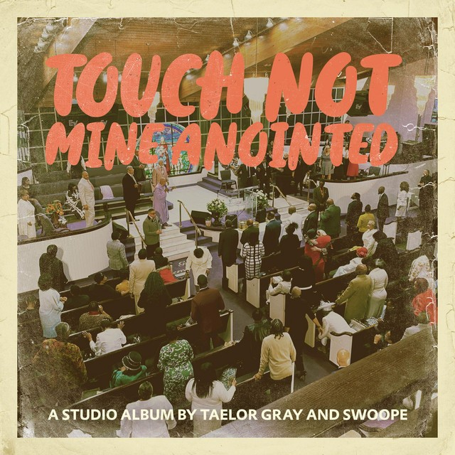 Taelor Gray – Touch Not Mine Anointed
